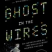 Kevin Mitnick – Ghost In The Wires